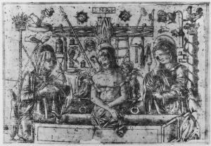 Figure 1. Anonymous Ferrarese Engravers, Man of Sorrows with the Virgin and St. John Surrounded by Instruments of the Passion, fifteenth century, engraving